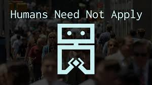 Technologie - Humans need not Apply