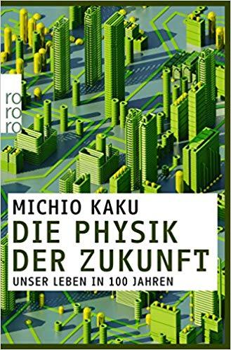 Technologie und die Welt verstehen - Die Physik der Zukunft