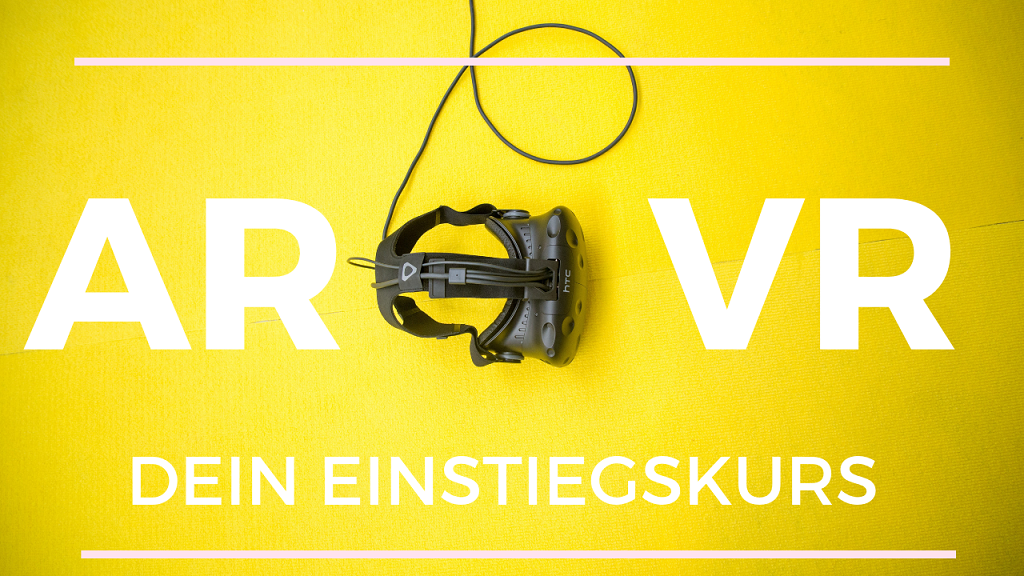 Augmented Reality und Virtual Reality Einstiegs- Onlinekurs mit Benjamin Eidam