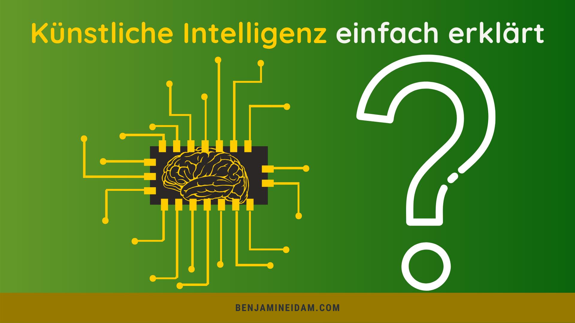 Künstliche Intelligenz ganz einfach erklärt